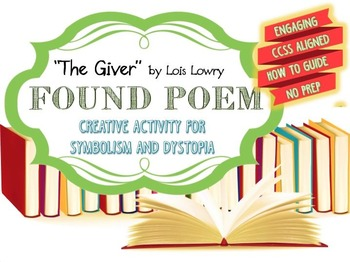 The Giver: Found Poem Activity {CCSS Aligned, Dystopia, Sy