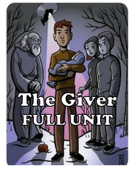 The Giver - Full Unit - Unit Plan, Chapter Questions, Quiz