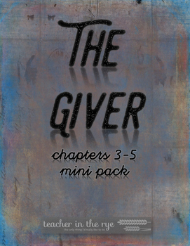The Giver Mini-Pack for Chapters 3-5 {CCSS} With Quiz & Wr