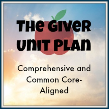 The Giver Unit Plan: Aligned to Common Core with a Focus o