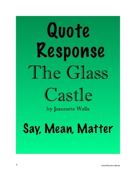 The Glass Castle Quote Response - Say, Mean, Matter