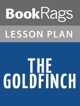 The Goldfinch Lesson Plans