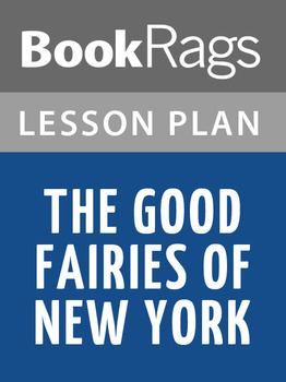 The Good Fairies of New York Lesson Plans