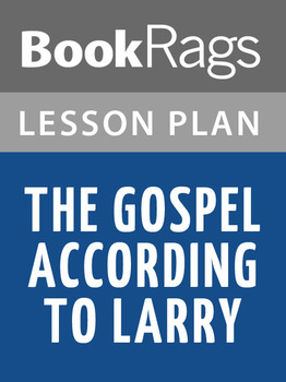 The Gospel According to Larry Lesson Plans