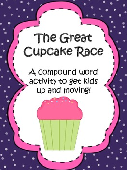 The Great Cupcake Race-A Compound Words Activity!