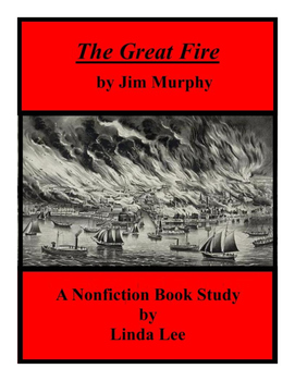 The Great Fire by Jim Murphy:  A Nonfiction Book Study