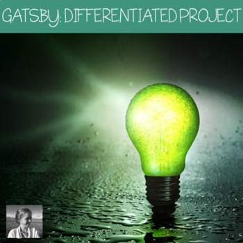 The Great Gatsby: Final Differentiated Project, High School ELA