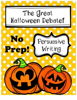 The Great Halloween Debate - Persuasive Writing