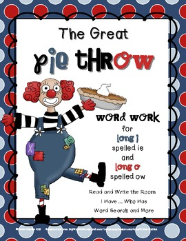 The Great Pie Throw: Long i and o Word Work spelled ie and ow