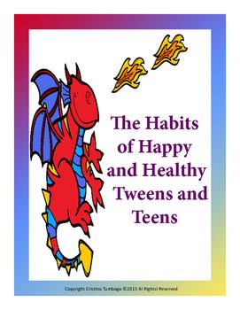 The Habits of Happy, Healthy Tweens & Teens  (Dragon edition)