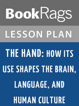The Hand: How Its Use Shapes the Brain, Language, and Huma