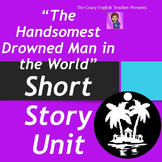 """The Handsomest Drowned Man in the World"" Short Story Unit"