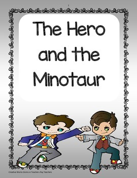 The Hero and the Minotaur ( Reading Wonders 6th grade) - S