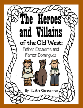 The Heroes and Villains of the Old West: Father Escalante