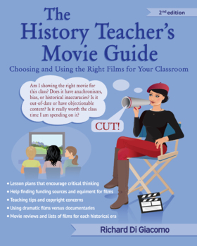 The History Teacher's Movie Guide:   Choosing and Using th