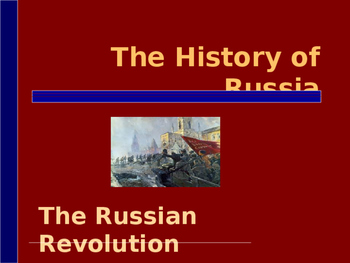 The History of Russia - The Russian Revolution