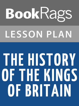 The History of the Kings of Britain Lesson Plans