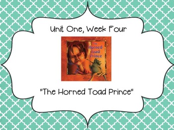 The Horned Toad Prince - Reading Street 4th Grade Unit One