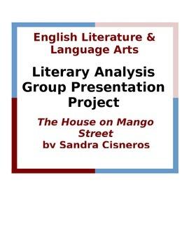 The House on Mango Street Literary Analysis Group Presenta