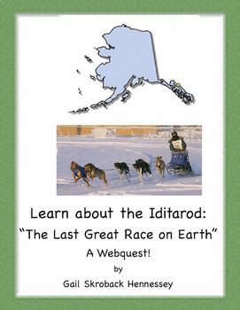 Iditarod! (The Last Great Race on Earth) A Webquest