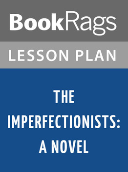 The Imperfectionists: A Novel Lesson Plans