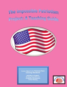 The Impossible Patriotism Project: A Teaching Guide