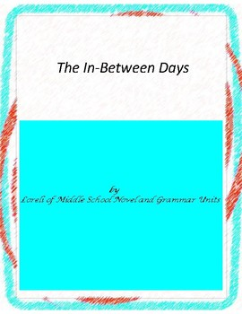 The In-Between Days Novel Unit with Literary and Grammar A