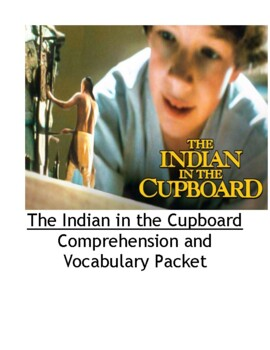 The Indian in the Cupboard Comprehension and Vocabulary Packet