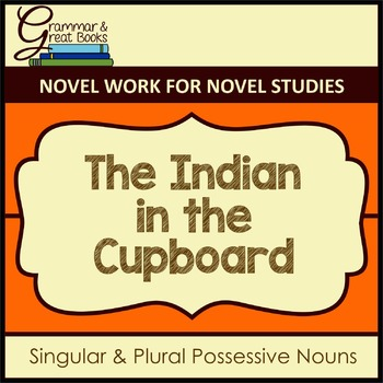 The Indian in the Cupboard: Possessive Nouns