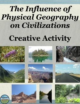 The Influence of Physical Geography on a Civilization Crea