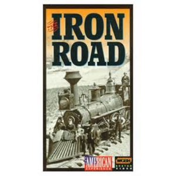 The Iron Road - The American Experience - Movie Guide