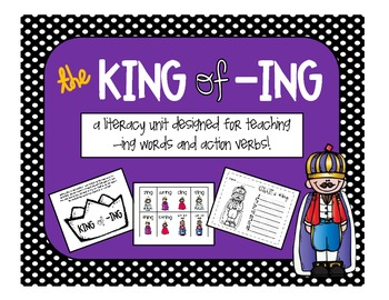 "The ""King of -ING"" Literacy Unit"