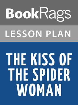 The Kiss of the Spider Woman Lesson Plans