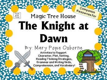 The Knight at Dawn by Mary Pope Osborne:  A Complete Liter