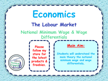 The Labour Market - The National Minimum Wage & Wage Diffe