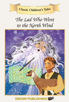 The Lad who Went to the North Wind - Short Story