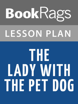 The Lady with the Pet Dog Lesson Plans