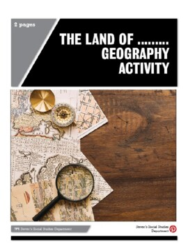 The Land of ......... Geography Activity