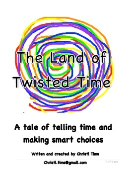 The Land of Twisted Time- A Reader's Theater Script about Time