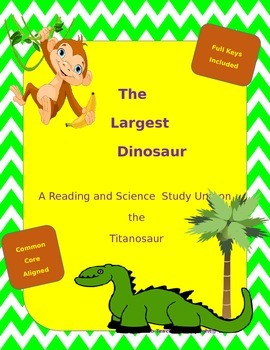 The Largest Dinosaur: A Reading and Science Unit on the Ti