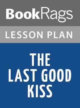 The Last Good Kiss Lesson Plans