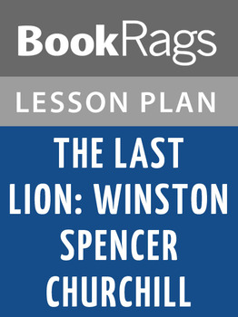 The Last Lion: Winston Spencer Churchill Lesson Plans
