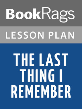 The Last Thing I Remember Lesson Plans