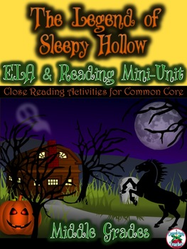 The Legend of Sleepy Hollow: ELA and Close Reading Mini-Un