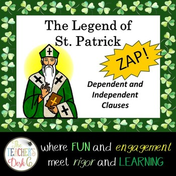 The Legend of St. Patrick ZAP! Independent and Dependent Clauses