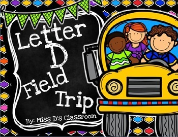 The Letter D Field Trip!