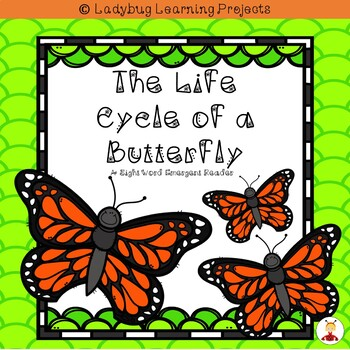 The Life Cycle of a Butterfly  (An Emergent Reader and Tea