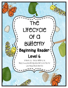 The Life Cycle of a Butterfly Reader - Level 6