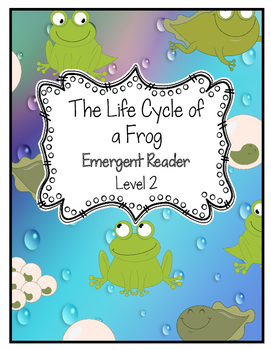 The Life Cycle of a Frog Emergent Reader DRA Level 2