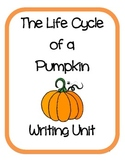 The Life Cycle of a Pumpkin Writing Unit